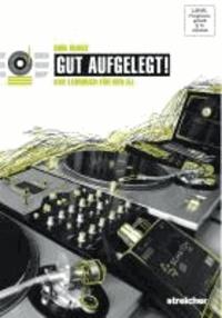 Gut Aufgelegt! Das Lehrbuch für den DJ inkl. DVD - Das Bundle.