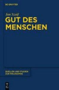 Gut des Menschen - Grundzüge und Perspektiven der Ethik des guten Lebens bei Aristoteles und in der Tradition des Peripatos.