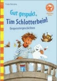 Gut gespukt, Tim Schlotterbein! Gespenstergeschichten.