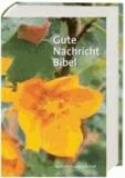 Gute Nachricht Bibel. Motiv Gelbe Blüte - Ohne die Spätschriften des Alten Testaments. Großausgabe.
