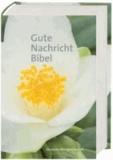 Gute Nachricht Bibel. Motiv Weiße Blüte - Ohne die Spätschriften des Alten Testaments. Großausgabe.