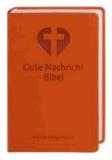 Gute Nachricht Bibel. Orange - Mit den Spätschriften des Alten Testaments.