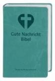 Gute Nachricht Bibel. Aquamarin - Mit den Spätschriften des Alten Testaments.