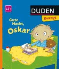 Gute Nacht, Oskar! - ab 24 Monaten.