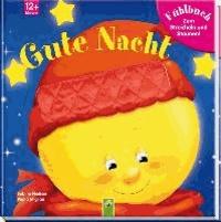 Gute Nacht - Fühlbuch zum Streicheln und Staunen.