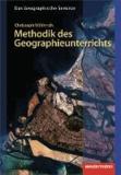 Gute Unterrichtspraxis - Methodik des Geographieunterrichts - 1. Auflage 2013.