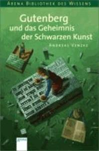 Gutenberg und das Geheimnis der schwarzen Kunst.