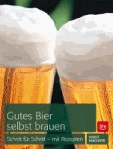 Gutes Bier selbst brauen - Schritt für Schritt - mit Rezepten.