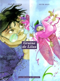 Guth Joly et Jean Siccardi - Graine de Lilas.