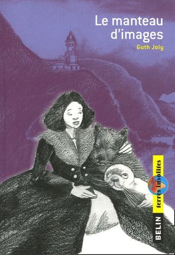 Guth Joly - Le manteau d'images.