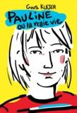 Guus Kuijer - Pauline ou la vraie vie.