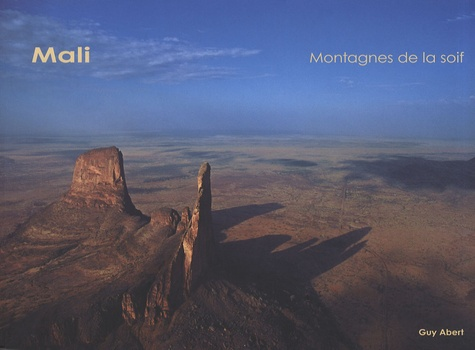 Guy Abert - Mali - Montagnes de la soif.