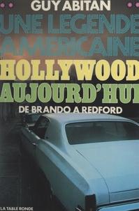 Guy Abitan et Truman Capote - Hollywood aujourd'hui - Une légende américaine.