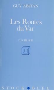 Guy Abitan - Les Routes du Var.