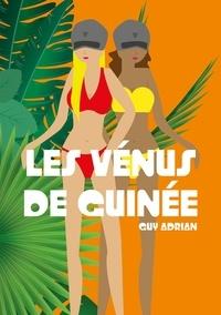 Guy Adrian - Les Vénus de Guinée.