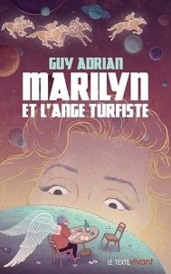 Guy Adrian - Marilyn et l'ange turfiste.