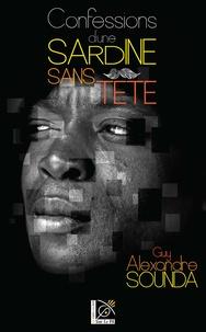 Guy Alexandre Sounda - Confessions d'une sardine sans tête.