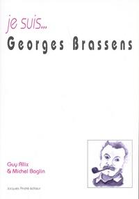 Guy Allix et Michel Baglin - Je suis Georges Brassens.