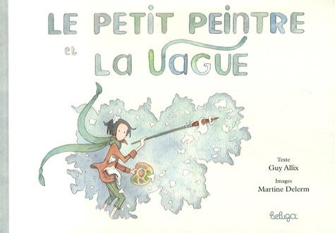 Guy Allix et Martine Delerm - Le petit prince et la vague.