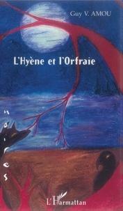 Guy Amou - L'hyène et l'Orfraie.