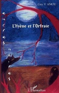 Guy Amou - L'hyene et l'orfraie.