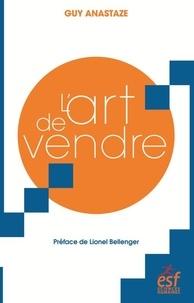 Guy Anastaze - L'art de vendre.