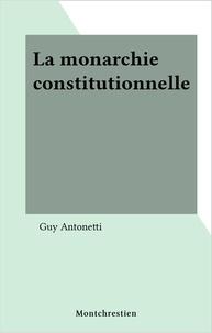 Guy Antonetti - La monarchie constitutionnelle.