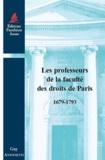 Guy Antonetti - Les professeurs de la faculté des droits de Paris (1679-1793).