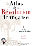 Guy Arbellot et Bernard Lepetit - Atlas de la Révolution française. - Tome 1, Routes et communications.