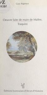 Guy Argence et  Collectif - Œuvre faite de main de maître, Traquini.