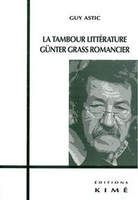 Guy Astic - La tambour littérature - Günter Grass romancier.