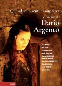 Guy Astic et Bianca Concolino Mancini Abram - Quand soupirent les mystères - Le cinéma de Dario Argento.