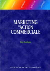 Guy Audigier - Marketing et action commerciale.
