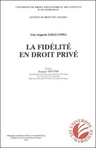 Guy-Auguste Likillimba - La fidélité en droit privé.