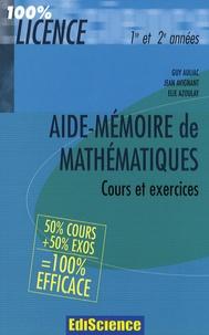 Guy Auliac et Jean Avignant - Aide-mémoire de mathématiques Licence 1e et 2e années - Cours et exercices.