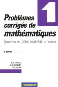 Accentsonline.fr Problèmes corrigés de mathématiques. Tome 1, Epreuves du DEUG MIAS/SM 1ère année, 2ème édition Image