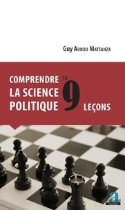 Guy Aundu Matsanza - Comprendre la science politique en 9 leçons.