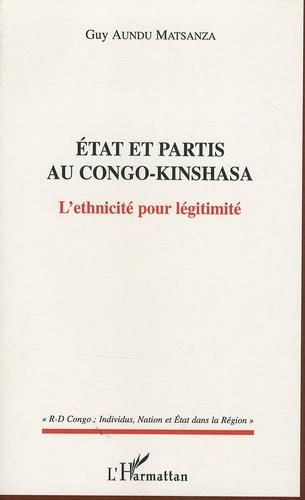 Guy Aundu Matsanza - Etat et partis au Congo-Kinshasa - L'ethnicité pour légitimité.