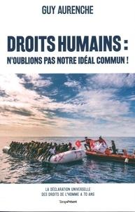 Guy Aurenche - Droits humains : n'oublions pas notre idéal commun ! - 70e anniversaire de la Déclaration universelle des droits de l'homme.
