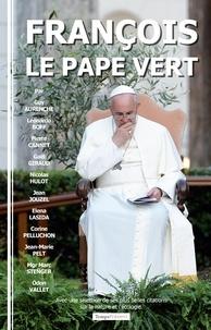 Guy Aurenche et Leonardo Boff - François, le Pape vert.
