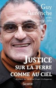Guy Aurenche - Justice sur la terre comme au ciel - Entretiens avec Chantal Joly.