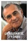 Guy Aurenche - La solidarité, j'y crois.