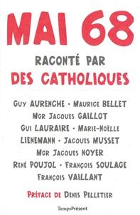Guy Aurenche et Maurice Bellet - Mai 68 raconté par des catholiques.