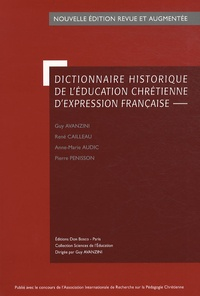 Guy Avanzini et René Cailleau - Dictionnaire historique de l'éducation chrétienne d'expression française.
