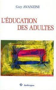 Guy Avanzini - L'éducation des adultes.
