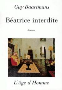 Guy Baartmans - Béatrice interdite.