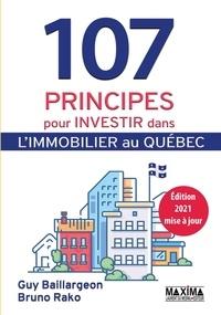 Guy Baillargeon et Bruno Rako - 107 principes pour investir dans l'immobilier au Québec.