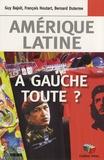 Guy Bajoit et François Houtart - Amérique latine : à gauche toute ?.