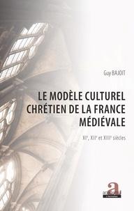 Guy Bajoit - Le modèle culturel chrétien de la France médiévale (XIe, XIIe et XIIIe siècles).