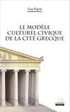 Guy Bajoit - Le modèle culturel civique de la cité grecque.